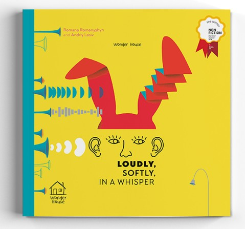 Educational Picture Book On Sound : Loudly, Softly, In A Whisper, 56 Pages Book By Romana Romanyshyn, Andriy Lesiv, Paperback