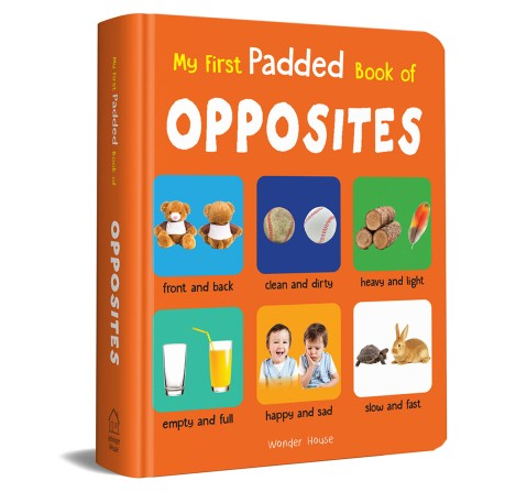 My First Padded Book Of Opposites, 26 Pages Book By Wonder House Books, Board Book