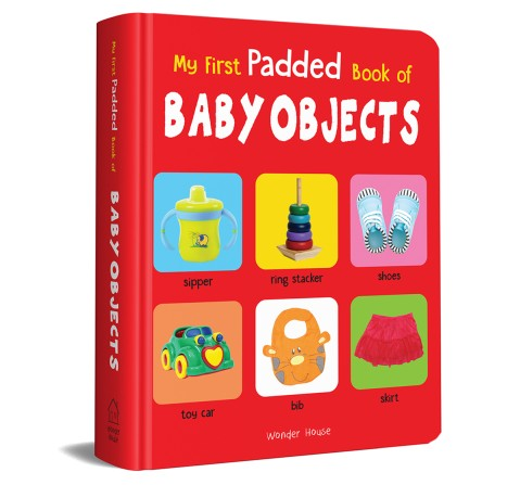 My First Padded Book Of Baby Objects, 26 Pages Book By Wonder House Books, Board Book