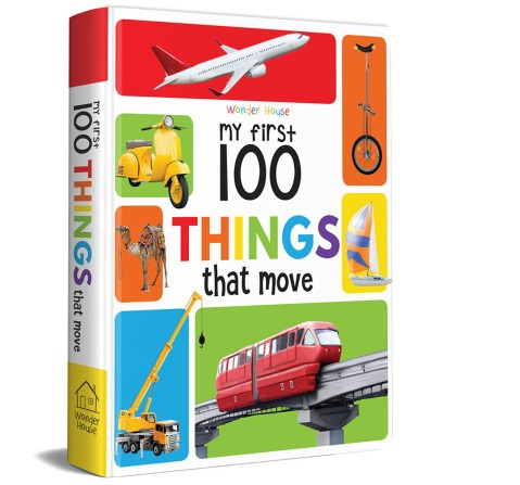 My First 100 Things That Move Book, 24 Pages Book By Wonder House Books, Board Book