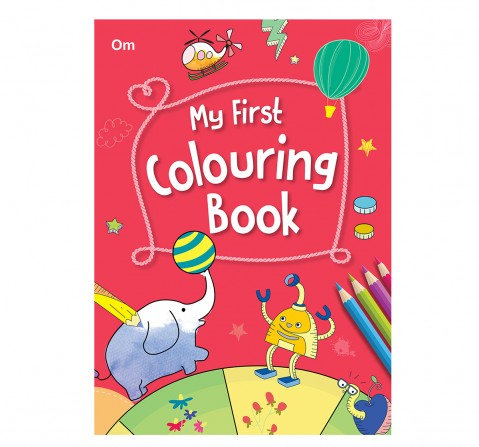 Colouring Book For Kids : My First Colouring Book 256 Pages Of Fun, 256 Pages Book By Om Books Editorial Team, Paperback