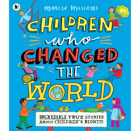 Children Who Changed the World: Incredib, 40 Pages Book by Marcia Williams, Paperback