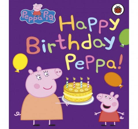 Peppa Pig : Happy Birthday, Peppa, 30 Pages Book by Ladybird, Board Book